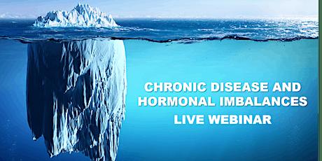 Chronic Disease & Hormonal Imbalances : Live Webinar tickets