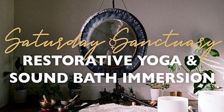 Saturday Sanctuary - Restorative Yoga + Sound Bath Immersion tickets