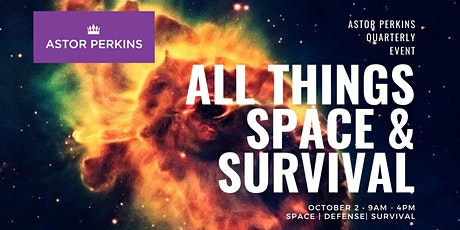 Astor Perkins October 2nd Event: All Things Space & Survival tickets