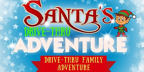 Santa's Big Drive-thru Christmas Adventure tickets