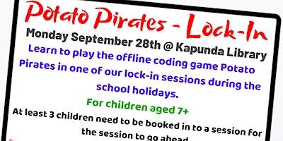 School Holidays – Potato Pirates Lock-In @ Kapunda Library