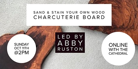 Sand & Stain Your Own Wood Charcuterie Board with Artist Abby Ruston tickets