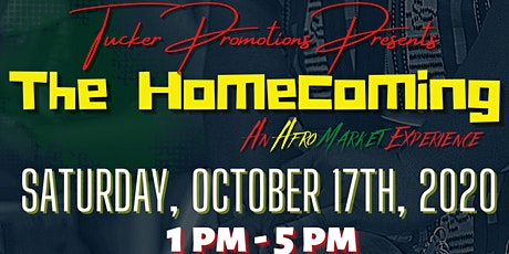 The Tucker Promotions Presents: The Homecoming, An Afro Market Experience! tickets