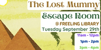 The Lost Mummy – Escape Room @ Freeling Library