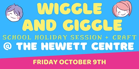 School Holidays - Wiggle and Giggle + Craft @ The Hewett Centre tickets
