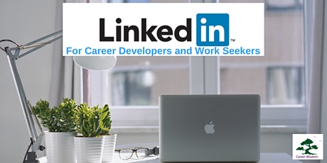Online Workshop: LinkedIn - for Career Developers and Work Seekers tickets