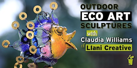 Outdoor Eco Art Sculptures Workshop with Claudia Williams tickets
