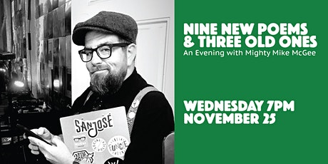 Nine New Poems & Three Old Ones: An Evening with Mighty Mike McGee tickets