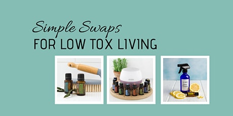 Simple Swaps for Low Tox Living tickets