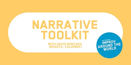 IMPROV AROUND THE WORLD with David Moncada (Colombia) - Narrative Toolkit tickets