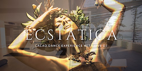 ECSTATICA - Cacao Dance Experience with live DJ tickets