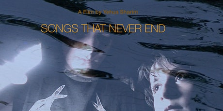 Songs That Never End - Film Screening and Q&A with Yehuda Sharim tickets