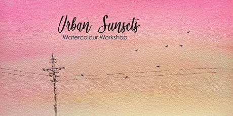 Urban Sunsets - Watercolour Workshop [OUTDOORS] tickets