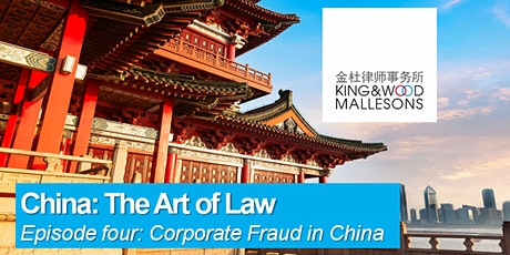 Episode 4: China: The Art of Law - Corporate Fraud in China tickets