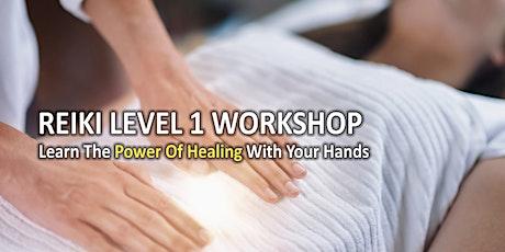 Level 1 Reiki Healing Workshop tickets