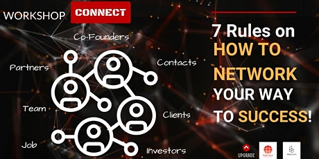 "WORKSHOP - ""7 Rules on How to Network Your Way to Success"""