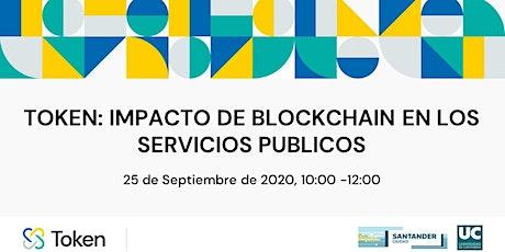 TOKEN: Impacto de Blockchain en los Servicios Públicos entradas