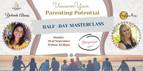 Uncover Your Parenting Potential Half-day Masterclass tickets