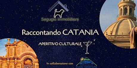 Raccontando Catania - Aperitivo culturale biglietti