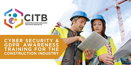 Cyber Security & GDPR Awareness for the Construction Industry tickets