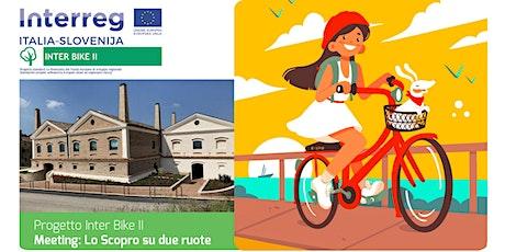 Lo scopro su due ruote - Meeting Progetto Inter Bike II biglietti