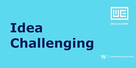 Skills Academy Webinar: Idea Challenging