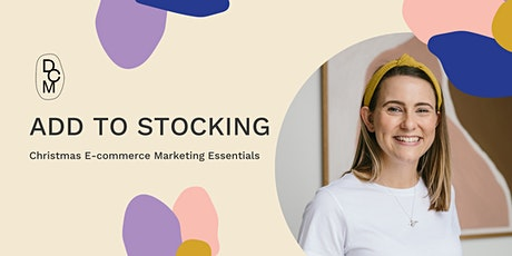 Add to Stocking: Christmas Ecommerce Marketing Essentials tickets