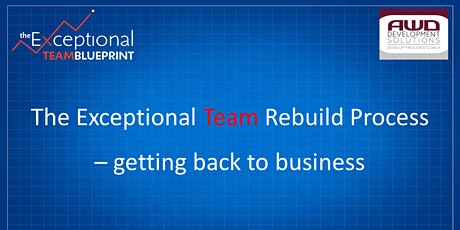The Exceptional Team Rebuild process - getting back to business tickets