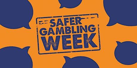 Gambling Awareness  (5) - Safer Gambling Week 2020 tickets