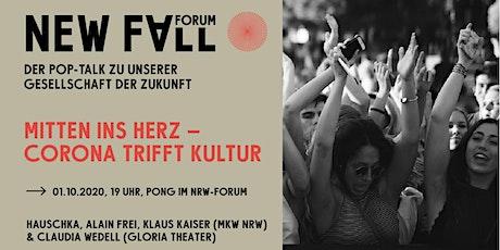 New Fall Forum – Mitten ins Herz - Corona trifft Kultur Tickets