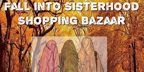 Fall into Sisterhood Shopping Bazaar tickets