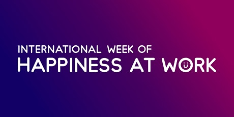 Conference Friday - International Week of Happiness at Work tickets