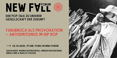 New Fall Forum - Tabubruch als Provokation – Antisemitismus im Hip-Hop Tickets