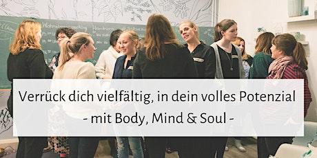 Verrück dich vielfältig, in dein volles Potenzial - mit Body, Mind & Soul! Tickets