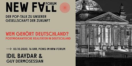 New Fall Forum – Wem gehört Deutschland? Postmigrantische Realitäten in Dt. Tickets