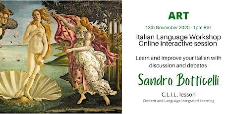 Sandro Botticelli - Italian Language Workshop tickets