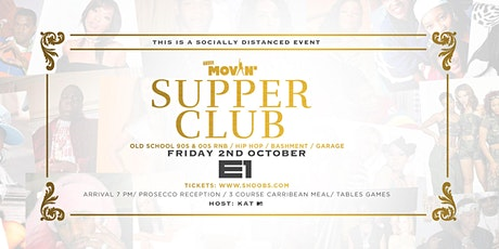Movin' - The Friday Night Supper Club tickets