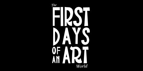 The First Days Of An Art World - Visual Art Exhibition tickets