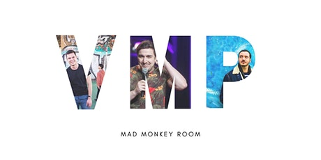VMP LIVE SHOW | Mad Monkey Room Tickets