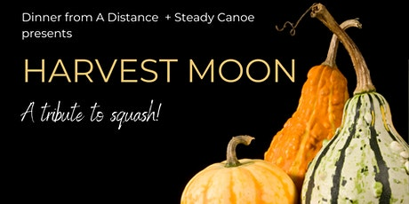HARVEST MOON - Zoom Dinner Party with Chef Ken LeFebour tickets