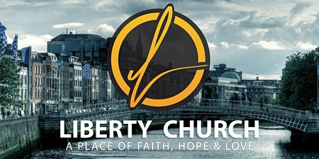 Liberty Church - Dublin 8 Sunday Service - 20th September 2020 tickets