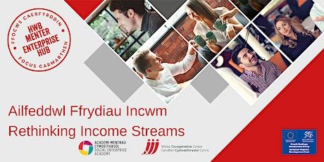 Ailfeddwl Ffrydiau Incwm | Rethinking  Income Streams (Parts 1 and 2) tickets