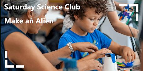 Saturday Science Club: Make an Alien tickets
