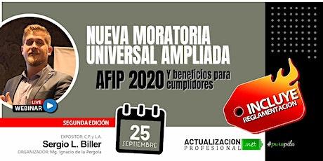 2da edición MORATORIA UNIVERSAL AMPLIADA AFIP 2020 y Beneficios para Cump.. entradas