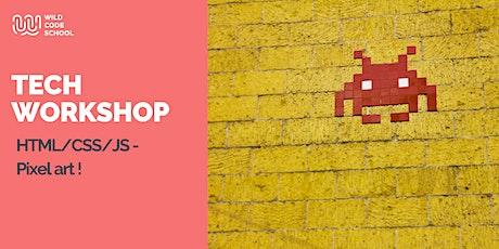Online Tech Workshop - HTML/CSS/JS - Pixel art! billets