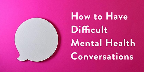 Get Real 9: How to Have Difficult Mental Health Conversations tickets