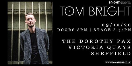 Tom Bright LIVE at The Dorothy Pax, Sheffield tickets