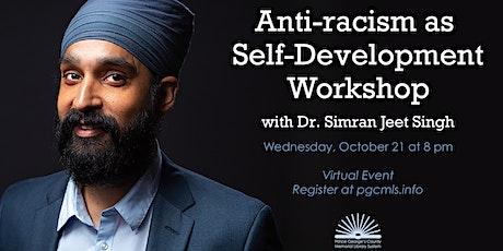 Anti-racism as Self-Development Workshop with Dr. Simran Jeet Singh tickets