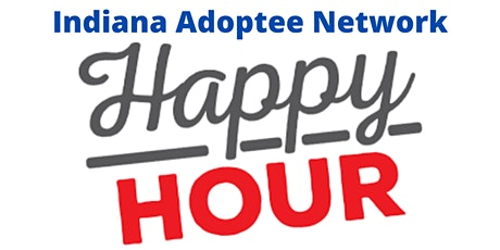 Indiana Adoptee Network Happy Hour tickets