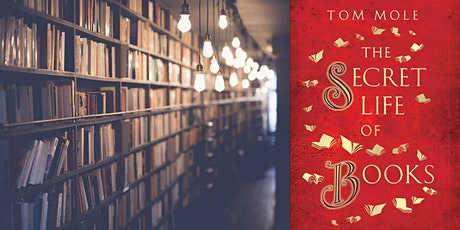The Secret Life of Books:  An Online Event with Professor Tom Mole tickets